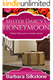 Darcy's Honeymoon: A Mister Darcy series comedic mystery