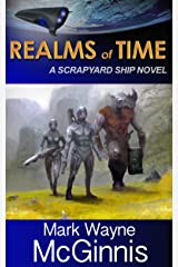 Realms of Time (Scrapyard Ship series Book 4) Kindle Edition