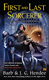 First and Last Sorcerer (Noble Dead Series Phase 3 Book 4)