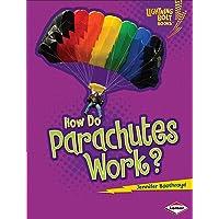 How Do Parachutes Work? (Lightning Bolt Books - How Flight Works)
