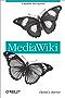 MediaWiki: Wikipedia and Beyond