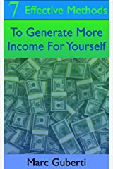 7 Effective Methods To Generate More Income For Yourself Kindle Edition