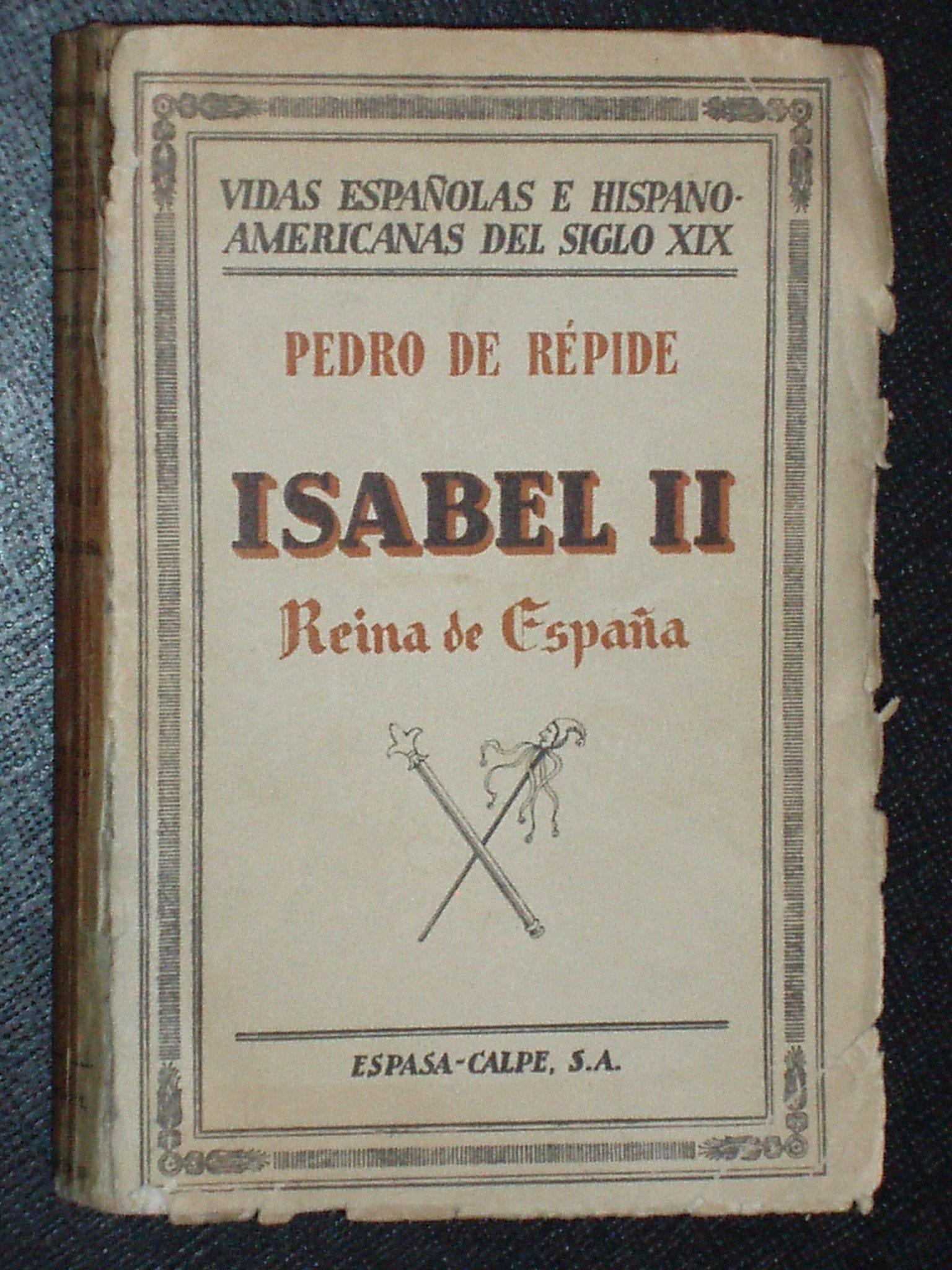 ISABEL II REINA DE ESPAÑA: Amazon.es: Pedro de Répide: Libros