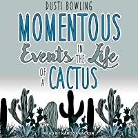 Momentous Events in the Life of a Cactus: Life of a Cactus Series, Book 2