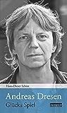 Andreas Dresen: Glücks Spiel (German Edition)