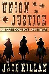 Union Justice: A Three Cowboys Adventure - 1866 Kindle Edition