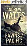 Pawns of the Pacific (The War Planners Book 3)