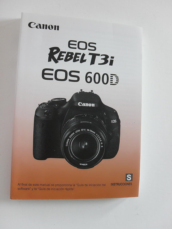 Amazon.com : Canon EOS Rebel T3i EOS 600D Instrucciones S 2011(Paperback) :  Everything Else