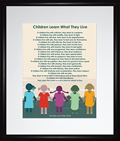 dorothy law nolte poem children learn what they live motivational poster print
