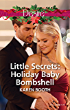 Mills & Boon : Little Secrets: Holiday Baby Bombshell