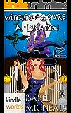 Magic and Mayhem: Witchin' You're A Dragon (Kindle Worlds Novella) (Magick & Chaos Book 3)
