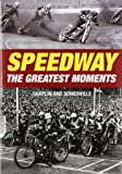 Speedway - The Greatest Moments