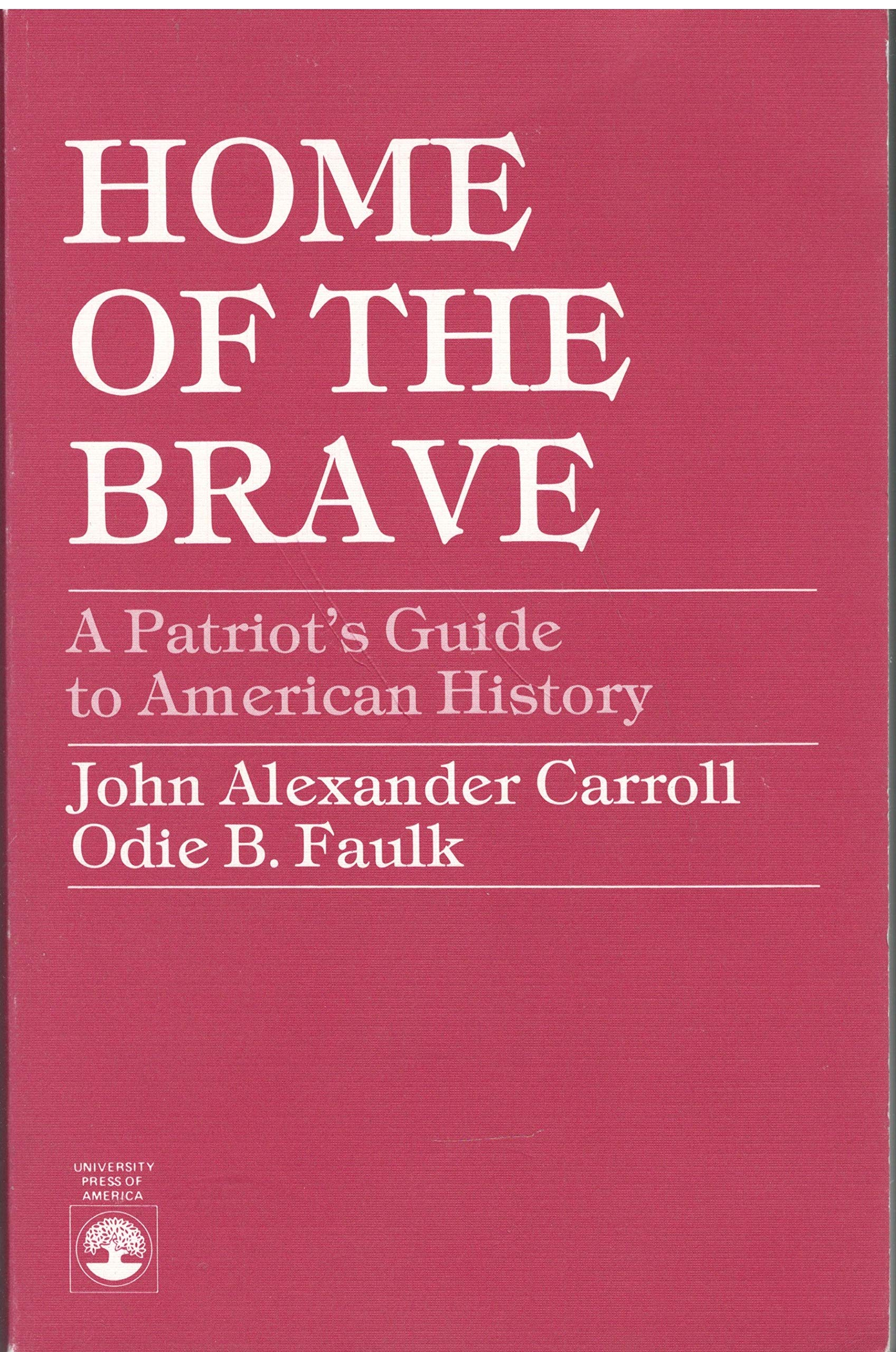 Buy Home of the Brave: Patriot's Guide to American History Book Online at  Low Prices in India | Home of the Brave: Patriot's Guide to American  History ...
