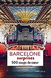 Barcelone surprises: 500 coups de cœur (Patrimoine régional)