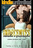 """INDECENTES, CASADOS E APAIXONADOS - 1.5: Um conto do livro """"Indecente, imoral e perigoso"""""""