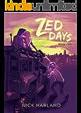 Zed Days: Book one
