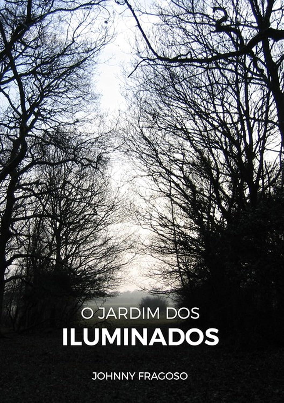 O Jardim Dos Iluminados (Portuguese Edition) eBook: Johnny Fragoso ...