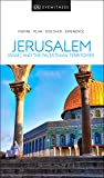 DK Eyewitness Jerusalem, Israel and the Palestinian Territories (Travel Guide)