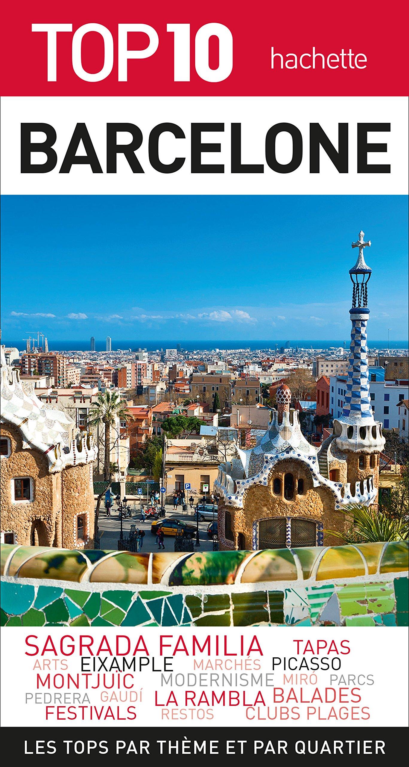 Top 10 Barcelone Broché – 8 février 2017 Collectif Hachette Tourisme 2013958862 Espagne-Catalogne