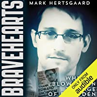 Bravehearts: Whistle-Blowing in the Age of Snowden