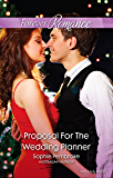 Proposal For The Wedding Planner (Wedding of the Year Book 2)
