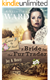 A Mail Order Bride for the Fur Trader: Joy & Henry (Love by Mail Book 3)