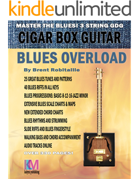 Cigar Box Guitar - Blues Overload: Complete Blues Method for 3 ...