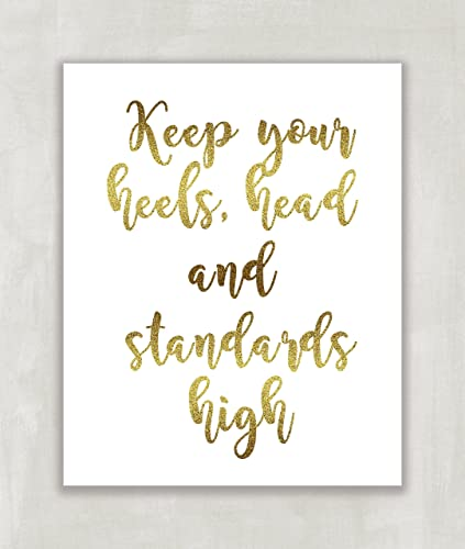 4f168e2190ef3 Amazon.com: Keep Your Heels Head and Standards High, Inspirational ...