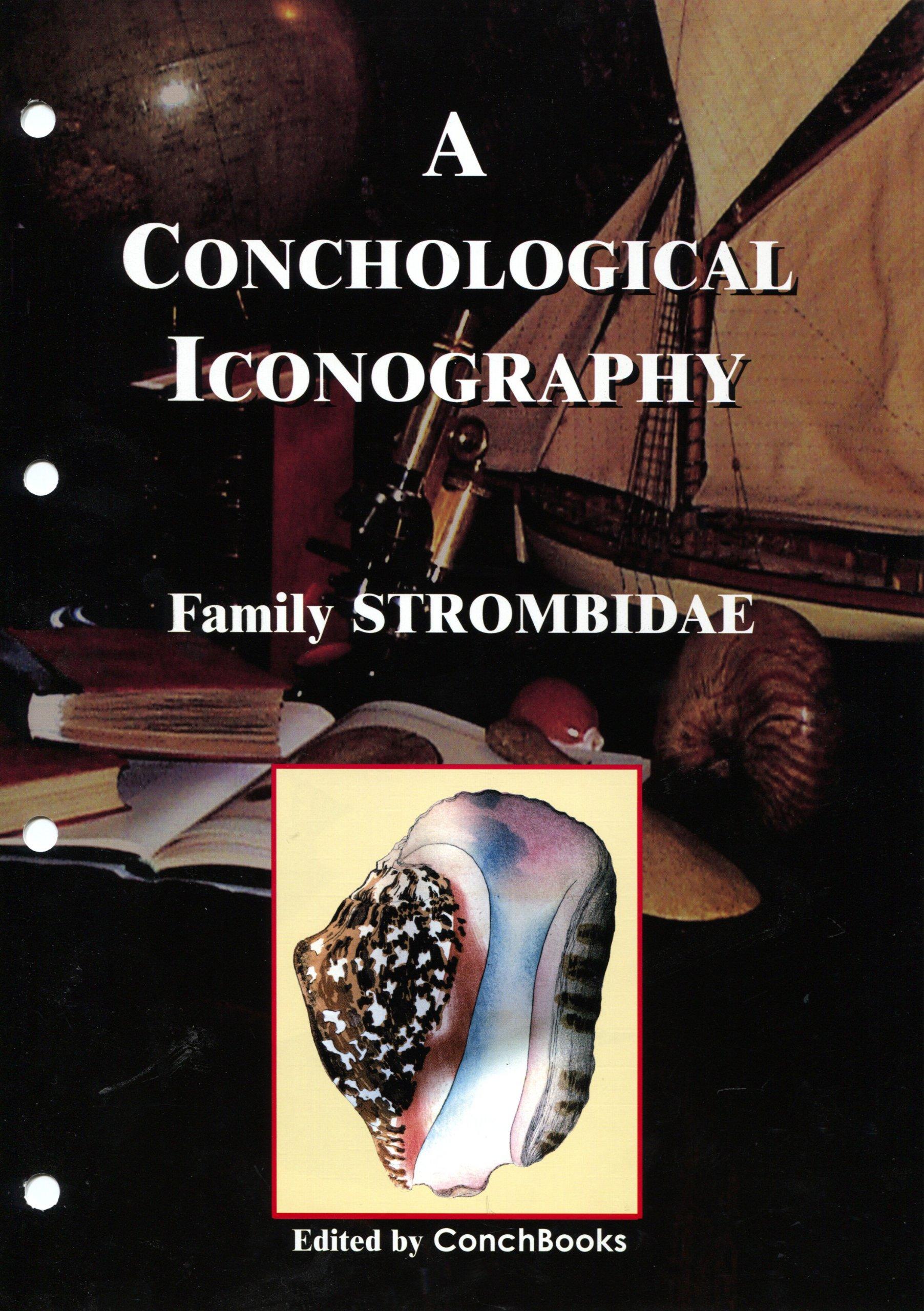 Family STROMBIDAE A Conchological Iconography Kurt Kreipl
