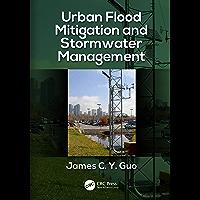 Urban Flood Mitigation and Stormwater Management (English Edition)