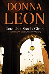 Unto Us a Son Is Given: A Comissario Guido Brunetti Mystery (The Commissario Guido Brunetti Mysteries Book 28) Kindle Edition