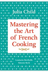 Mastering the Art of French Cooking, Volume 1: A Cookbook Kindle Edition