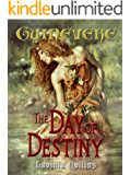THE DAY OF DESTINY: a medieval fantasy romance (The Guinevere Trilogy Book 3)