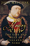 Henry VIII: The Life and Rule of England's Nero