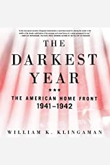 The Darkest Year: The American Home Front, 1941-1942 Audible Audiobook