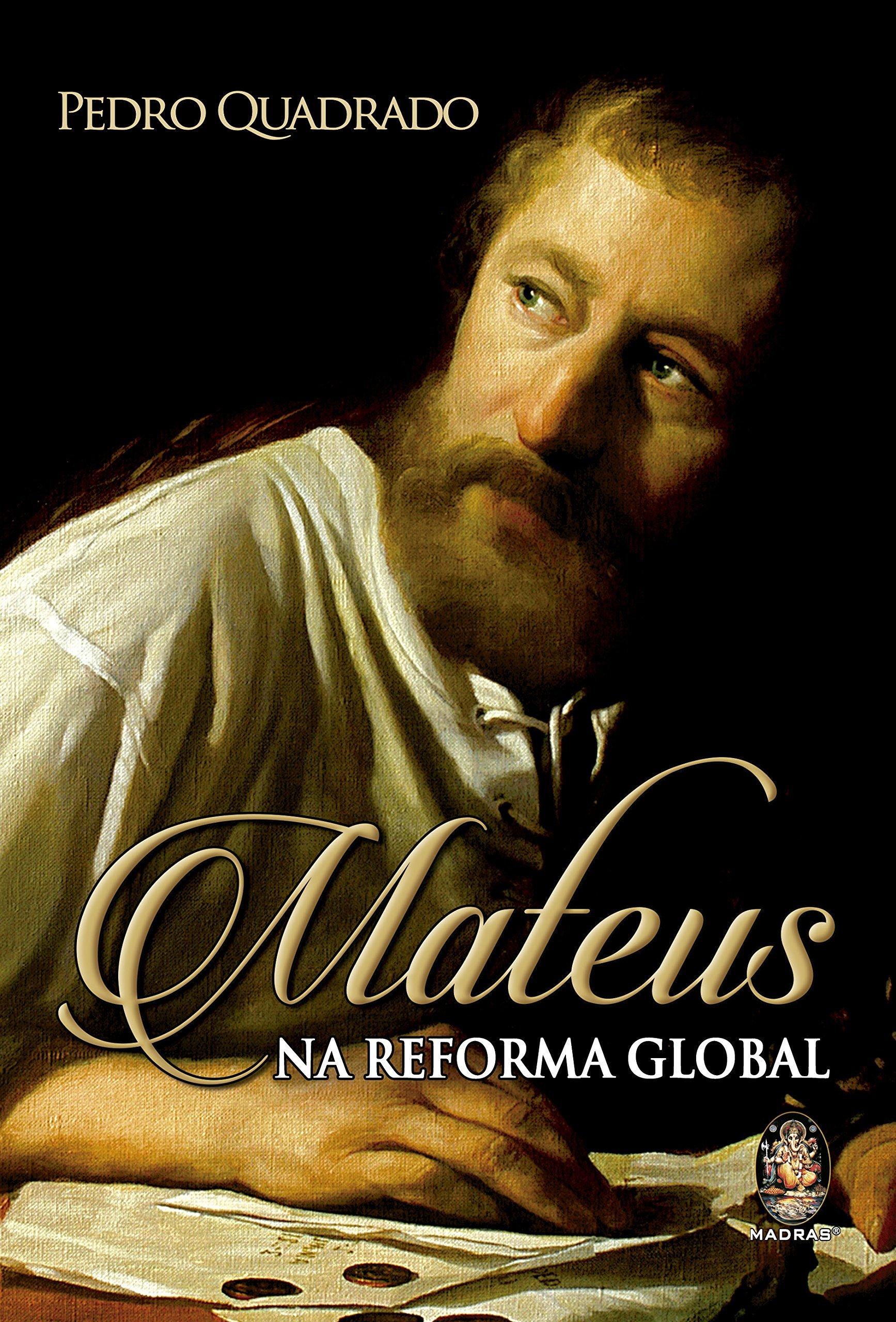 Mateus na Reforma Global (Em Portuguese do Brasil): Pedro Quadrado: 9788537010471: Amazon.com: Books