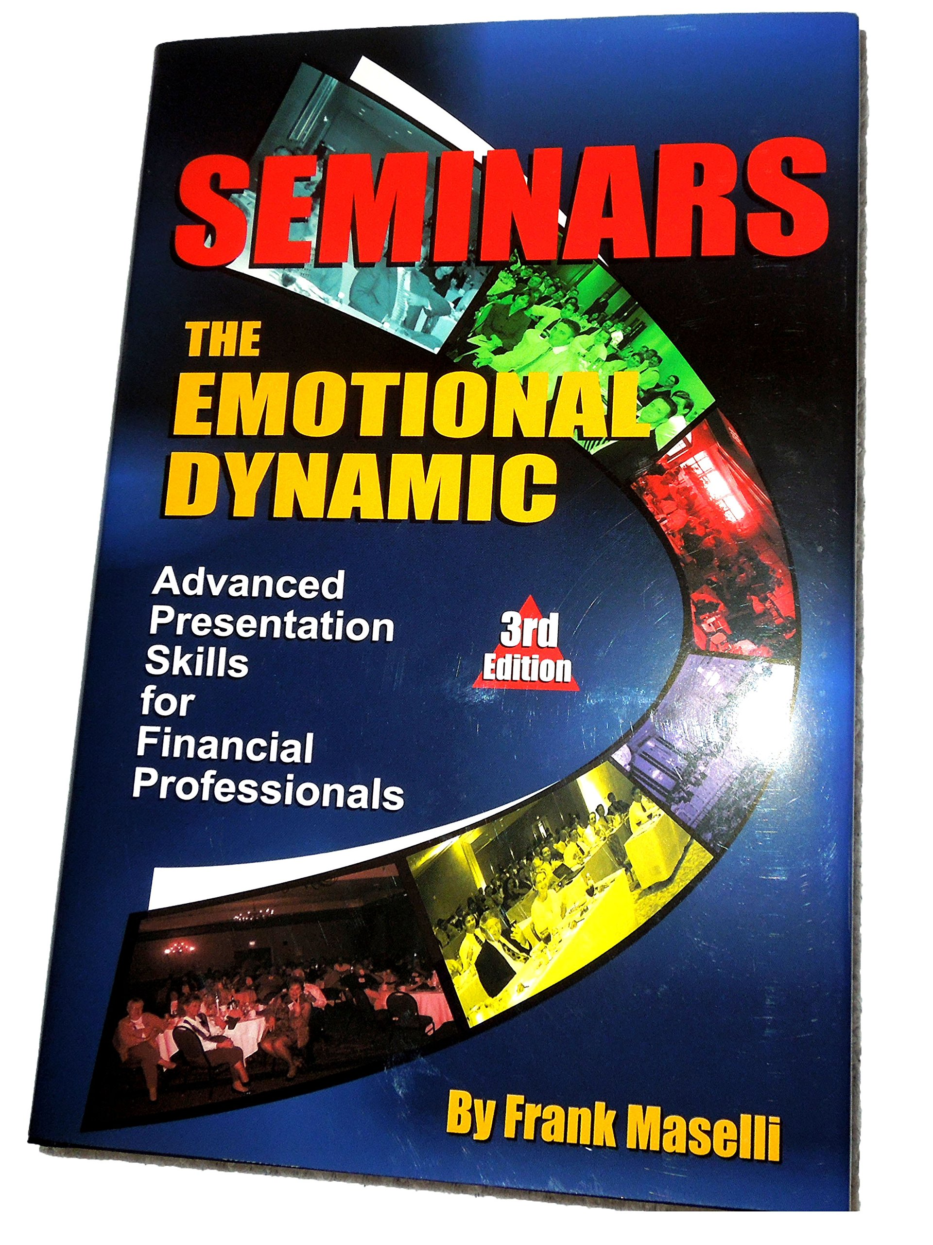 Download Seminars: The Emotional Dynamic - Advanced Presentation Skills for Financial Professionals, 3rd Edition ebook