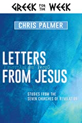 Letters from Jesus: Studies from the Seven Churches of Revelation (Greek for the Week) Kindle Edition