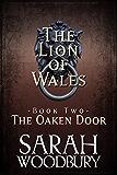 The Oaken Door (The Lion of Wales Book 2)