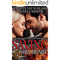 Saving His Heart (Jackson Hole Firefighter Romance Book