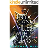 Tiny Planet Filled With Liars: a Fleet Eternal story