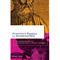 Aristotle's Poetics for Screenwriters: Storytelling Secrets from the Greatest Mind in Western Civilization (English Edition)