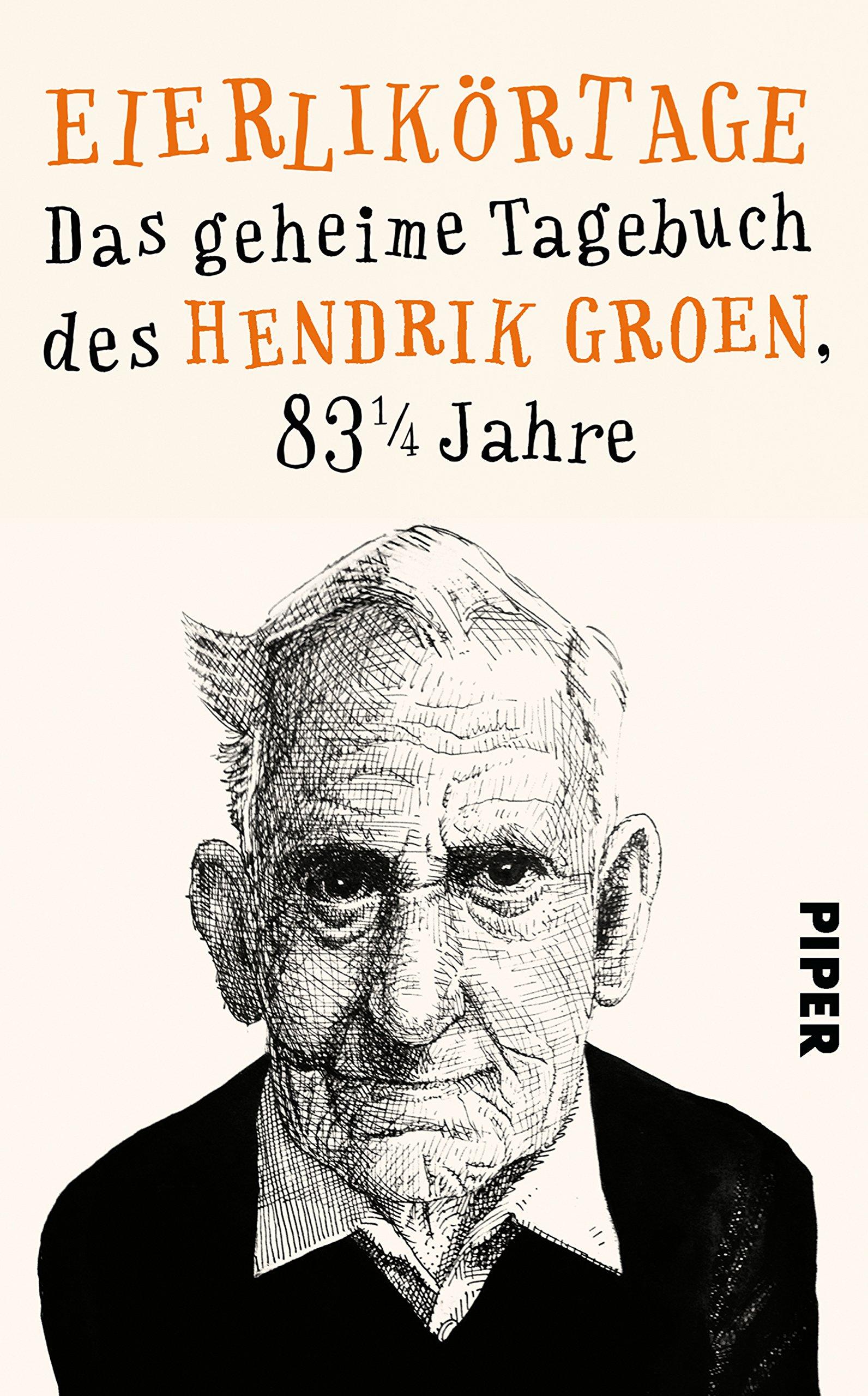 Eierlikörtage: Das geheime Tagebuch des Hendrik Groen, 83 1/4 Jahre