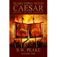 Marching With Caesar: Revolt of the Legions (English Edition)