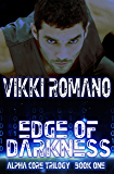 Edge of Darkness (Alpha Core Trilogy Book 1)