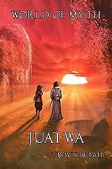 Juatwa (World of Myth Book 5) Kindle Edition