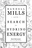 Randell Mills and the Search for Hydrino Energy