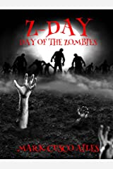 Z-Day: Day Of The Zombies (The Z-Day Trilogy Book 2) Kindle Edition