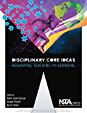 Disciplinary Core Ideas: Reshaping Teaching and Learning