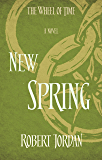New Spring: A Wheel of Time Prequel (The Wheel of Time)